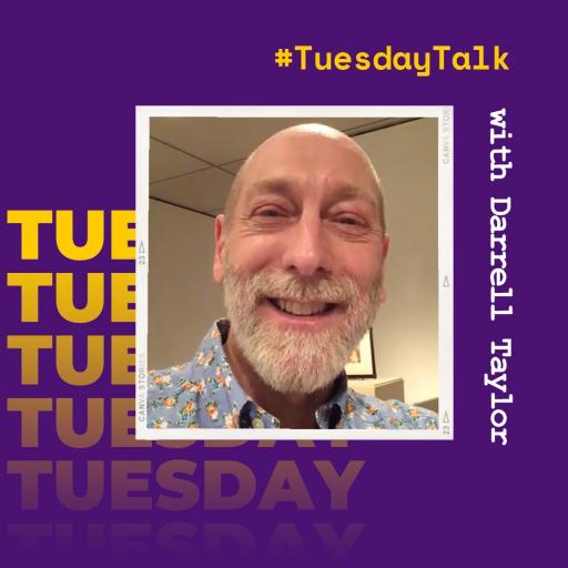 #TuesdayTalk with Darrell Taylor