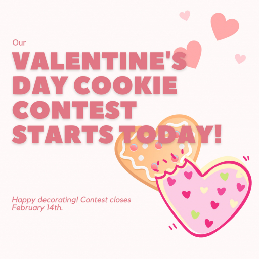 Our Valentine's Day Cookie Contest starts today! Happy decorating! Contest closes February 14th.