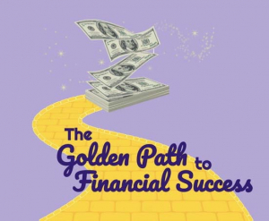 The Golden Path to Financial Success