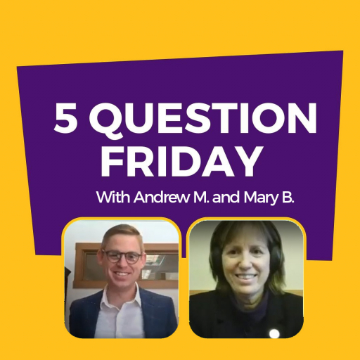 5 Question Friday with Andrew Morse and Mary Braun