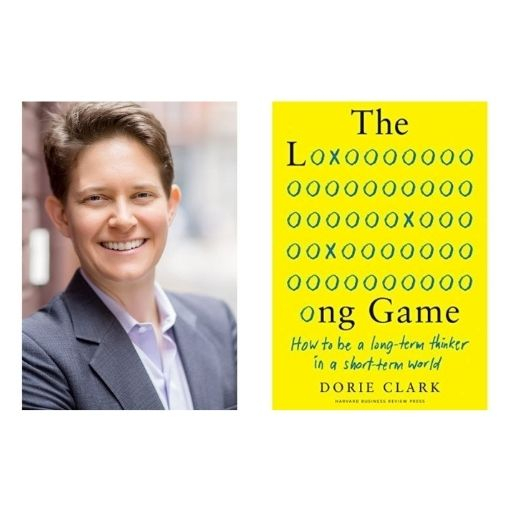 Author Dorie Clark with her book The Long Game: How to Be a Long-Term Thinker in a Short-Term World