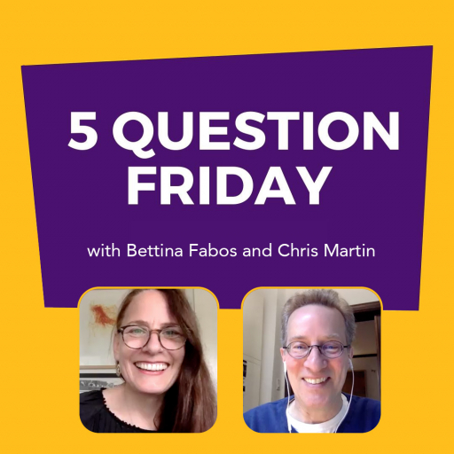 #FiveQuestionFriday with Bettina Fabos and Chris Martin