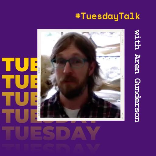 #TuesdayTalk with Aren Gunderson