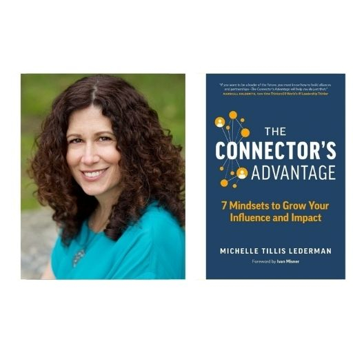 Author Michelle Tillis Lederman with her book The Connector's Advantage: 7 Mindsets to Grow Your Influence and Impact