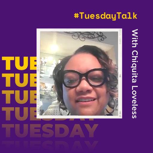 #TuesdayTalk with Chiquita Loveless